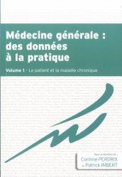 Dernières parutions sur Médecine, Médecine générale : des données à la pratique. Tome 1, Le patient et la maladie chronique