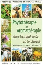 Souvent acheté avec La Gasconne, le Phytothérapie et aromathérapie chez les ruminants et le cheval  Tome 2