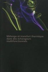 Dernières parutions sur Mécanique des fluides, Mélange et transfert thermique dans des échangeurs multifonctionnels