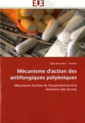 Dernières parutions sur Maladies infectieuses - Parasitologie, Mécanisme d'action des antifongiques polyèniques. Mécanisme d'action de l'amphotéricine B et dormance des levures