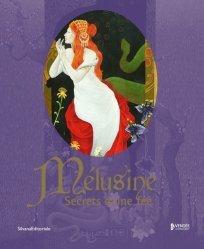 Dernières parutions sur Thèmes picturaux et natures mortes, Mélusine, secrets d'une fée
