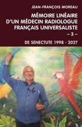 Dernières parutions sur Essais et récits, Mémoire linéaire d'un médecin radiologue français universaliste