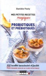 Mes petites recettes magiques probiotiques et prébiotiques