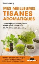Souvent acheté avec Le grand livre des fruits tropicaux, le Mes meilleures tisanes aromatiques