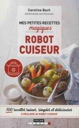 Dernières parutions dans Mes petites recettes magiques - Poche, Mes petites recettes magiques au robot cuiseur