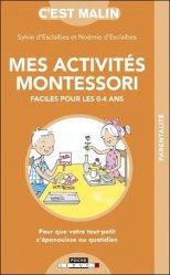 Dernières parutions dans C'est malin, Mes activites Montessori faciles pour les 0-4 ans