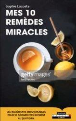 Nouvelle édition Mes 10 remèdes miracles