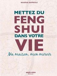 Dernières parutions sur Techniques de décoration, Mettez du feng shui dans votre vie : ma maison, mon miroir