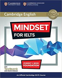 Dernières parutions sur IELTS, Mindset for IELTS Foundation - Student's Book with Testbank and Online Modules An Official Cambridge IELTS Course