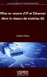 Dernières parutions sur Télécommunications, Mise en oeuvre d'IP et Ethernet dans le réseau de mobiles 4G
