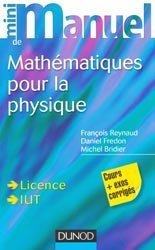 Dernières parutions dans Mini manuel, Mini Manuel de Mathématiques pour la Physique
