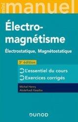 Dernières parutions dans Mini manuel, Electro-magnétisme, électrostatique, magnétostatique
