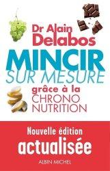 Souvent acheté avec Mincir en beauté grâce à la morpho-nutrition (nouvelle édition), le Mincir sur mesure - Grâce à la Chrono-nutrition
