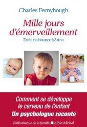 Dernières parutions sur Le développement de l'enfant, Mille jours d'émerveillement