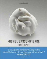 Dernières parutions sur Sculpteurs, Michel Bassompierre - Monographie