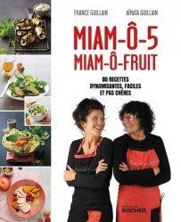 Dernières parutions sur Alimentation - Diététique, Miam-ô-5, Miam-ô-fruit