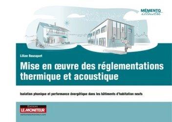 Dernières parutions dans Mémento illustré, Mise en oeuvre des réglementations thermique et acoustique