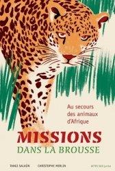 Dernières parutions sur Vie des animaux, Missions dans la brousse. Au secours des animaux d'Afrique