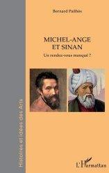 Dernières parutions sur Histoire de l'art, Michel-Ange et Sinan