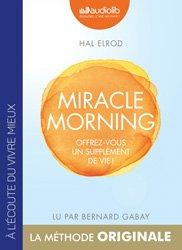 Dernières parutions dans Bien-être et spiritualité, Miracle Morning - Offrez vous un supplément de vie !