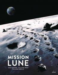 Dernières parutions sur Dans l'espace, Mission Lune - Une odyssée humaine
