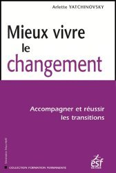 Dernières parutions dans Formation permanente, Mieux vivre le changement. Accompagner et réussir les transitions