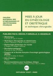 Nouvelle édition Mises à jour en gynécologie et obstétrique et techniques chirurgicales 2013