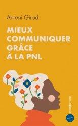 Dernières parutions sur Communication, Mieux communiquer grâce à la PNL