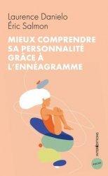 Dernières parutions sur Ennéagramme, Mieux comprendre sa personnalité grâce à l'ennéagramme - 2e éd.