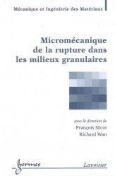 Dernières parutions sur Granulats - Bétons, Micromécanique de la rupture dans les milieux granulaires