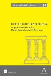 Dernières parutions dans Cahiers AEDBF/EVBFR-Belgium, MiFID II & MiFIR : capita selecta. Scope, Investor Protection, Market Regulation and Enforcement, textes en français-anglais-flamand