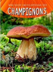 Souvent acheté avec L'indispensable guide du cueilleur de champignons, le Mini-guide encyclopédique des champignons