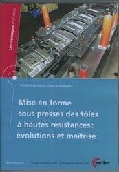 Dernières parutions dans Les ouvrages du CETIM, Mise en forme sous presses des tôles à hautes résistances