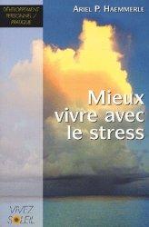 Dernières parutions dans développement personnel, Mieux vivre avec le stress. Un livre de recettes pratiques