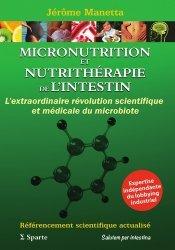 Dernières parutions sur Nutrition - Pratiques alimentaires, Micronutrition et nutrithérapie de l'intestin. L'extraordinaire révolution scientifique et médicale