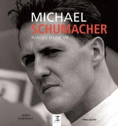 Dernières parutions sur Formule 1 , Rallyes , Courses, Michael Schumacher. Images d'une vie