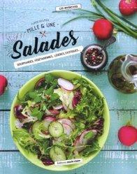 Dernières parutions dans Les inventives, Mille & une salades. Gourmandes, végétariennes, légères, exotiques...