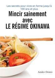 Dernières parutions sur Alimentation - Diététique, Mincir sainement avec le régime Okinawa