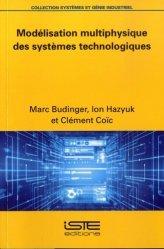 Dernières parutions sur Sciences industrielles, Modélisation multiphysique des systèmes technologiques