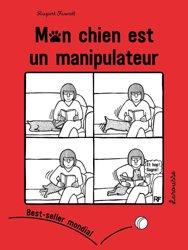 Dernières parutions dans Hors collection - Nature, Mon chien est un manipulateur