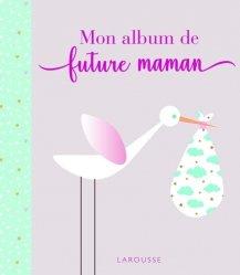 Dernières parutions sur Grossesse - Accouchement - Maternité, Mon album de future maman