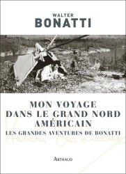Dernières parutions dans Classiques Arthaud, Mon voyage dans le Grand Nord américain
