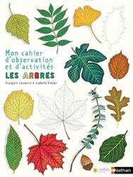 Dernières parutions sur Arbres et arbustes au jardin, Mon cahier d'observation et d'activités - Les arbres