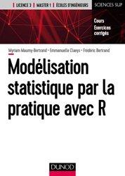 Dernières parutions sur Statistiques, Modélisation statistique par la pratique avec R