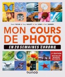 Dernières parutions dans Hors collection, Mon cours de photo en 20 semaines chrono 2e éd.
