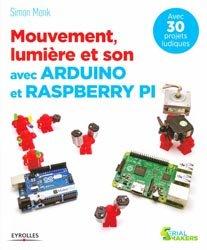 Dernières parutions sur Micro-électronique, Mouvement, lumière et son avec Arduino et Raspberry Pi