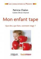 Dernières parutions dans Les consultations du pédopsy, Mon enfant tape