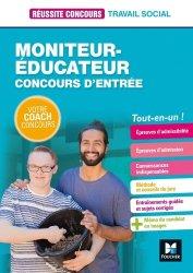 Dernières parutions dans Réussite Concours, Moniteur-éducateur - Concours d'entrée - Catégorie B - Préparation complète