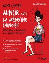 Nouvelle édition Mon cahier mincir avec la medecine chinoise