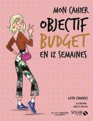 Dernières parutions dans Mon cahier, Mon cahier objectif budget en 12 semaines
